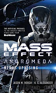 Nexus Uprising (Mass Effect: Andromeda, #1)