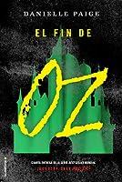 El fin de Oz (¡Dorothy debe morir!, #4)