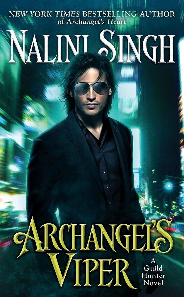 Nalini Singh - Guild Hunter 10 - Archangel's Viper