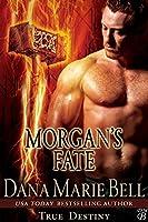 Morgan's Fate (True Destiny #4)