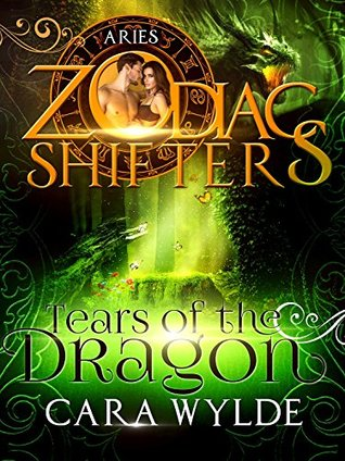 Tears of the Dragon: Aries (Zodiac Shifters, #8)