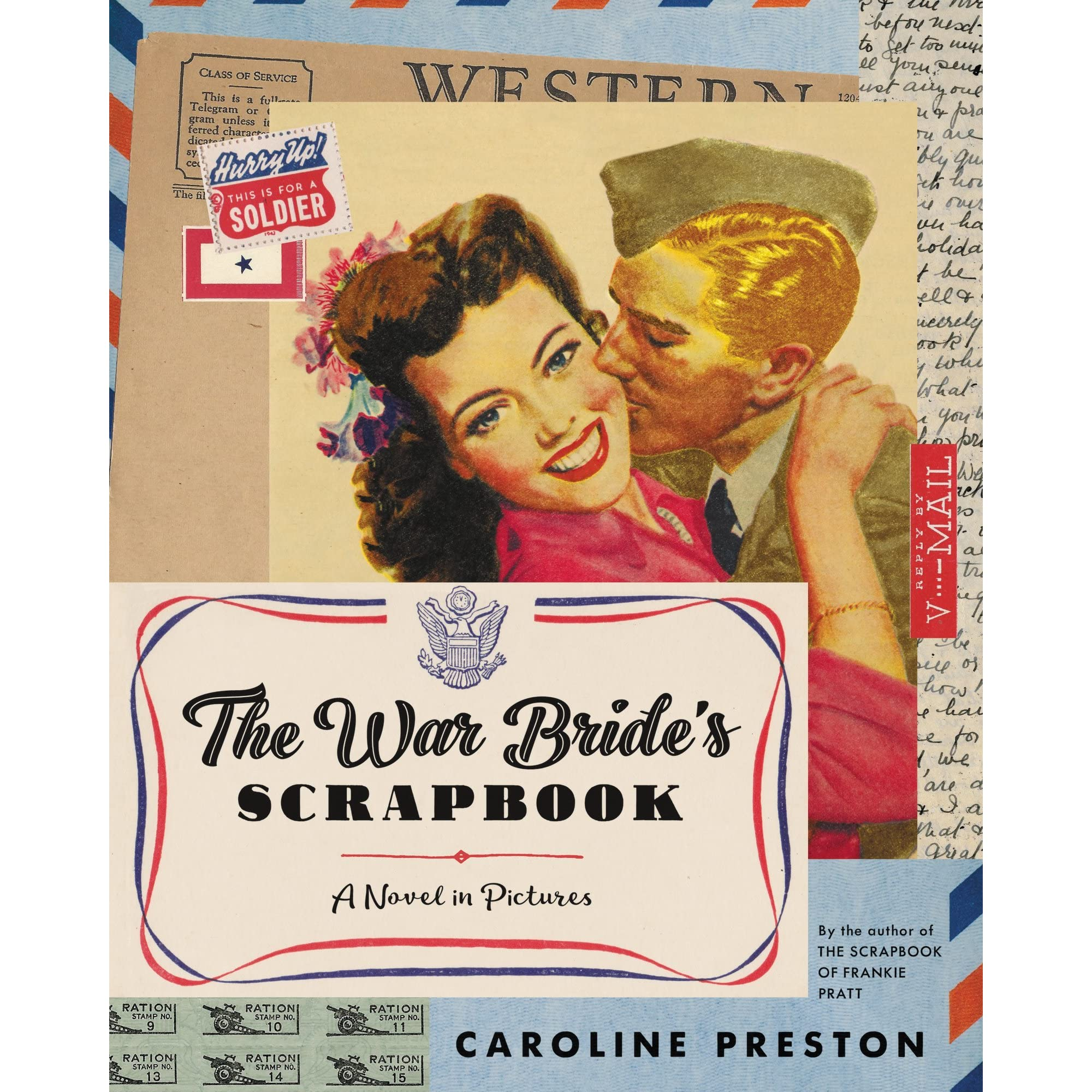 The War Bride's Scrapbook: A Novel In Pictures By Caroline Preston €�  Reviews, Discussion, Bookclubs, Lists