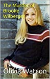The Murder of Brooke Wilberger