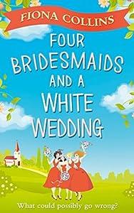 Four Bridesmaids and a White Wedding