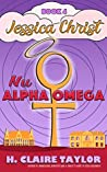 Nu Alpha Omega (Jessica Christ #4)