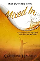 Mixed In (Unstable States Book 1)