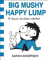 Big Mushy Happy Lump (Sarah's Scribbles, #2)