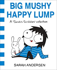 Big Mushy Happy Lump (Sarah's Scribbles, #2)