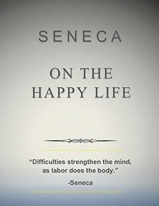 Citaten Seneca Xiaomi : On the happy life by seneca