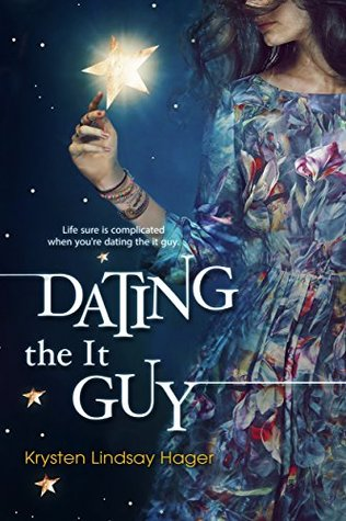 Dating the It Guy by Krysten Lindsay Hager