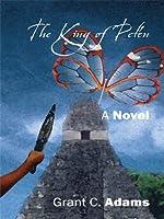 The King of Petén (The King of Peten Book 1)