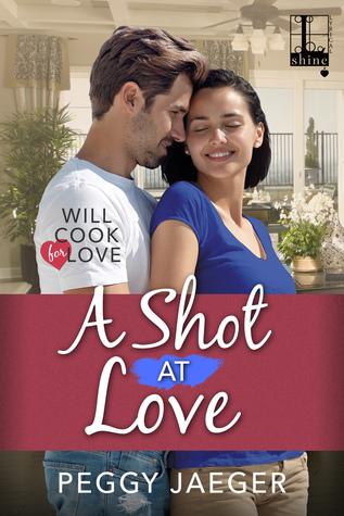 A Shot at Love (Will Cook for Love #2)