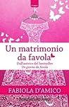 Un matrimonio da favola by Fabiola D'Amico