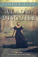 A Lady in Disguise (The Daughters of Hampshire, #3)