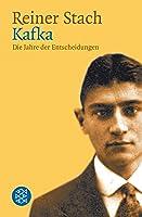 Kafka. Die Jahre Der Entscheidungen