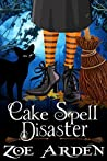 Cake Spell Disaster (Haven Witch, #1)