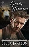 Download ebook Grizzly Mountain (Arcadian Bears, #1) by Becca Jameson