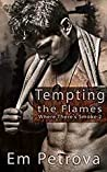 Tempting the Flames (Where There's Smoke, #2)