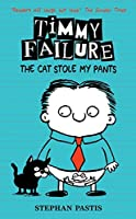 Timmy Failure: The Cat Stole My Pants [Hardcover] Stephan Pastis, Stephan Pastis (illustrator)