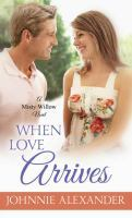 When Love Arrives (Misty Willow #2)