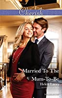 Married To The Mum-To-Be (The Cedar River Cowboys Book #4)