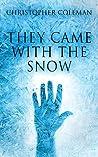 They Came With The Snow (They Came with the Snow, Book #1)
