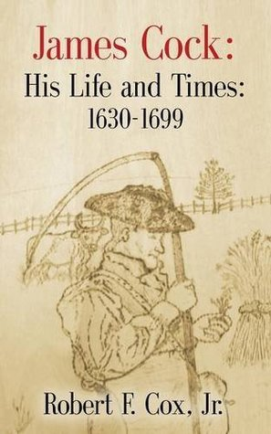 James Cock: His Life and Times - 1630 - 1699