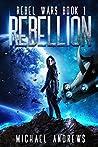 Rebellion (Rebel Wars Book 1)