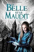La Belle Et Le Maudit, T3: La Moisson