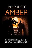 Milestone: Project Amber: A Suspense Novel