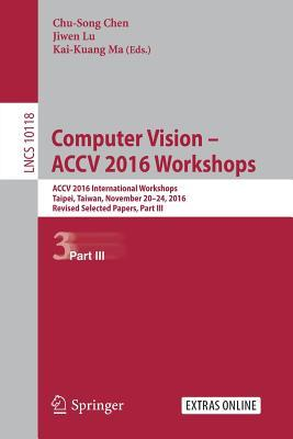 Computer Vision - Accv 2016 Workshops: Accv 2016 International Workshops, Taipei, Taiwan, November 20-24, 2016, Revised Selected Papers, Part III
