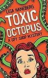 Toxic Octopus (A Spy Shop Mystery, #1)