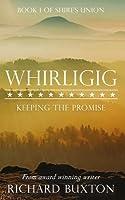 Whirligig (Shire's Union, #1)