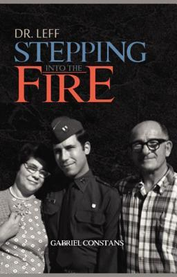 Dr. Leff: Stepping Into the Fire  by  Gabriel Constans