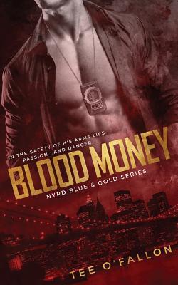 Blood Money (NYPD Blue & Gold, #2) Tee O;Fallon