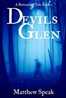 Devils Glen (Bettendorf Tales, #1)