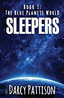 Sleepers (Blue Planets World #1)