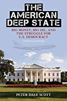 American Deep State: Big Money, Big Oil, and the Struggle for U.S. Democracy (Updated)