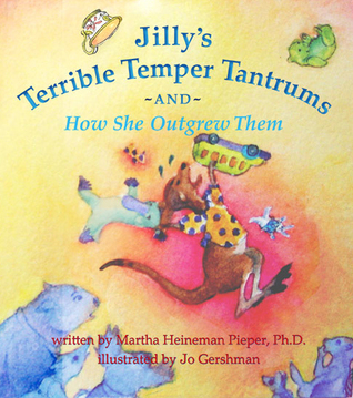 Jilly's Terrible Temper Tantrums by Martha Heineman Pieper