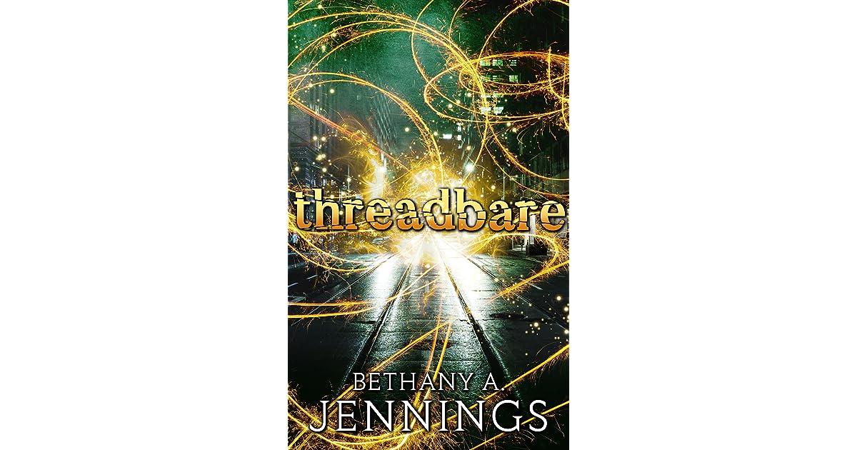 Ebook Threadbare A Short Story By Bethany A Jennings