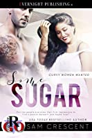 Some Sugar (Curvy Women Wanted, #3)