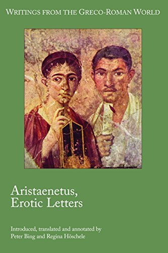 Aristaenetus, Erotic Letters (Writings from the Greco-Roman World