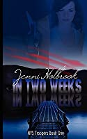 In Two Weeks (NY State Troopers, #1)