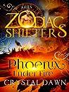 Phoenix Under Fire: Aries (Supernatural Wars #1; Zodiac Shifters #7)