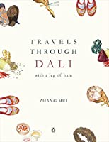 Travels Through Dali: with a leg of ham