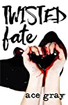 Book cover for Twisted Fate (A Twisted Fairy Tale #1)