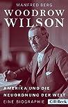 Woodrow Wilson: Amerika und die Neuordnung der Welt (Beck Paperback)