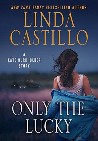 Only the Lucky (Kate Burkholder, #8.5)