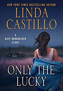 Only the Lucky (Kate Burkholder, #8.5)