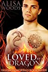 Loved by a Dragon (Fallen Immortals 7)